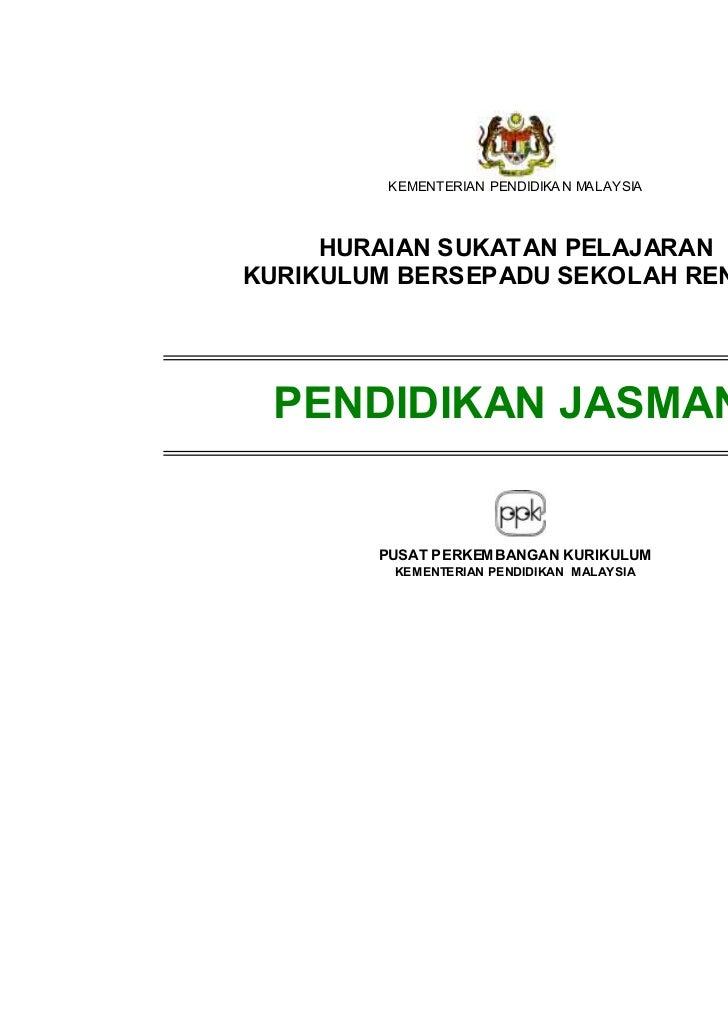 KEMENTERIAN PENDIDIKA N MALAYSIA     HURAIAN SUKATAN PELAJARANKURIKULUM BERSEPADU SEKOLAH RENDAH PENDIDIKAN JASMANI       ...