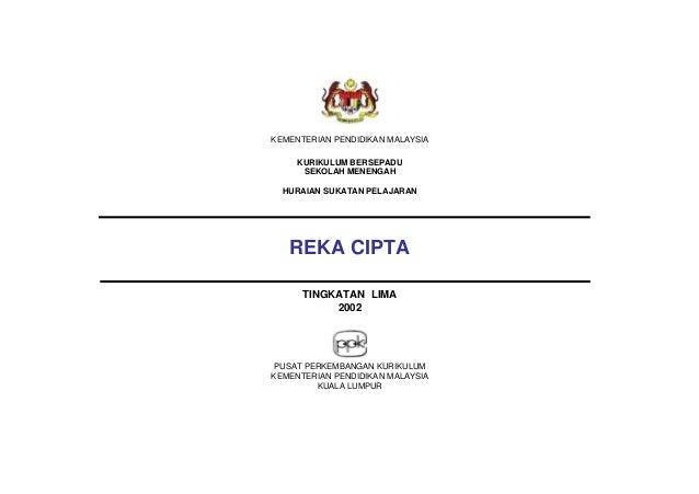 KEMENTERIAN PENDIDIKAN MALAYSIA KURIKULUM BERSEPADU SEKOLAH MENENGAH HURAIAN SUKATAN PELAJARAN REKA CIPTA TINGKATAN LIMA 2...