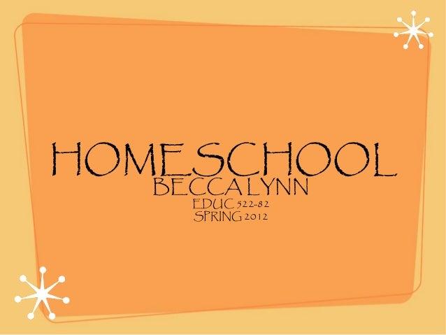 HOMESCHOOLBECCA LYNNEDUC 522-82SPRING 2012