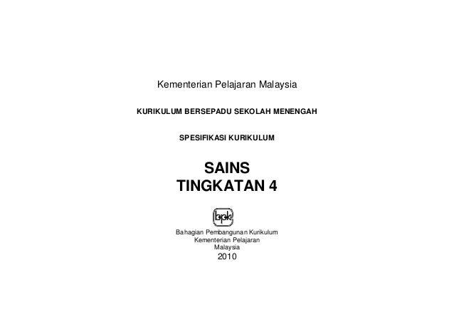 Kementerian Pelajaran Malaysia KURIKULUM BERSEPADU SEKOLAH MENENGAH  SPESIFIKASI KURIKULUM  SAINS TINGKATAN 4 Bahagian Pem...