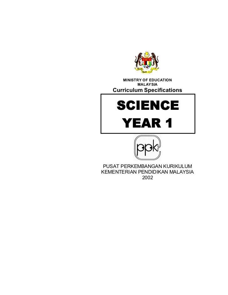 MINISTRY OF EDUCATION             MALAYSIA   Curriculum Specifications     SCIENCE      YEAR 1 PUSAT PERKEMBANGAN KURIKULU...