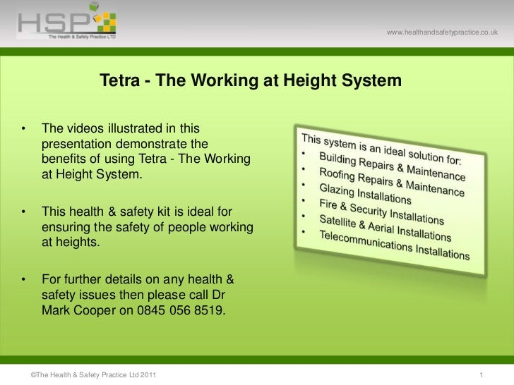 ©The Health & Safety Practice Ltd 2011<br />1<br />Tetra - The Working at Height System<br />The videos illustrated in thi...