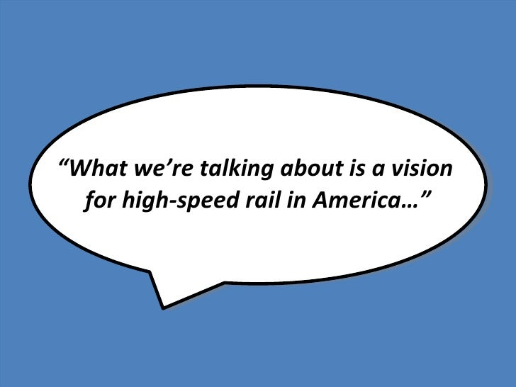 """""""What we're talking about is a vision   for high-speed rail in America…"""""""
