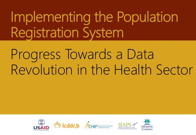 Implementing the Population Registration System Progress Towards a Data Revolution in the Health Sector