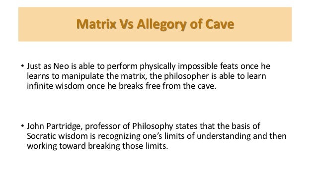 comparison between the matrix and platos allegory of the cave essay A comparison of plato's the allegory of the cave and the film  more essays like this: plato, the matrix, the allegory of the cave  the rest of the essay.