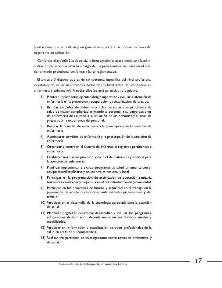 m) Participar en los tratamientos quimioterápicos, en diálisis peritoneal            y hemodiálisis.         n) Brindar cu...