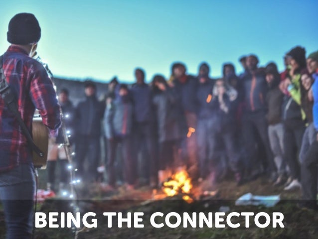BEING THE CONNECTOR