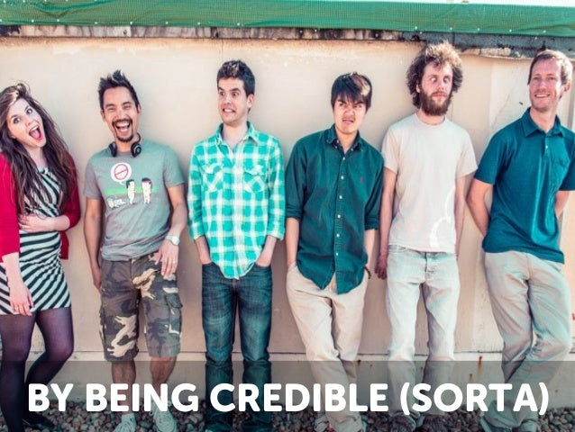 BY BEING CREDIBLE (SORTA)