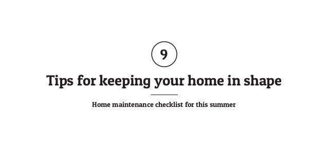 Tips for keeping your home in shape Home maintenance checklist for this summer