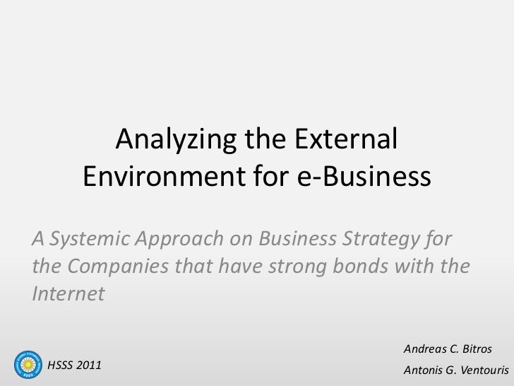 Analyzing the External Environment for e-Business <br />A Systemic Approach on Business Strategy for the Companies that ha...