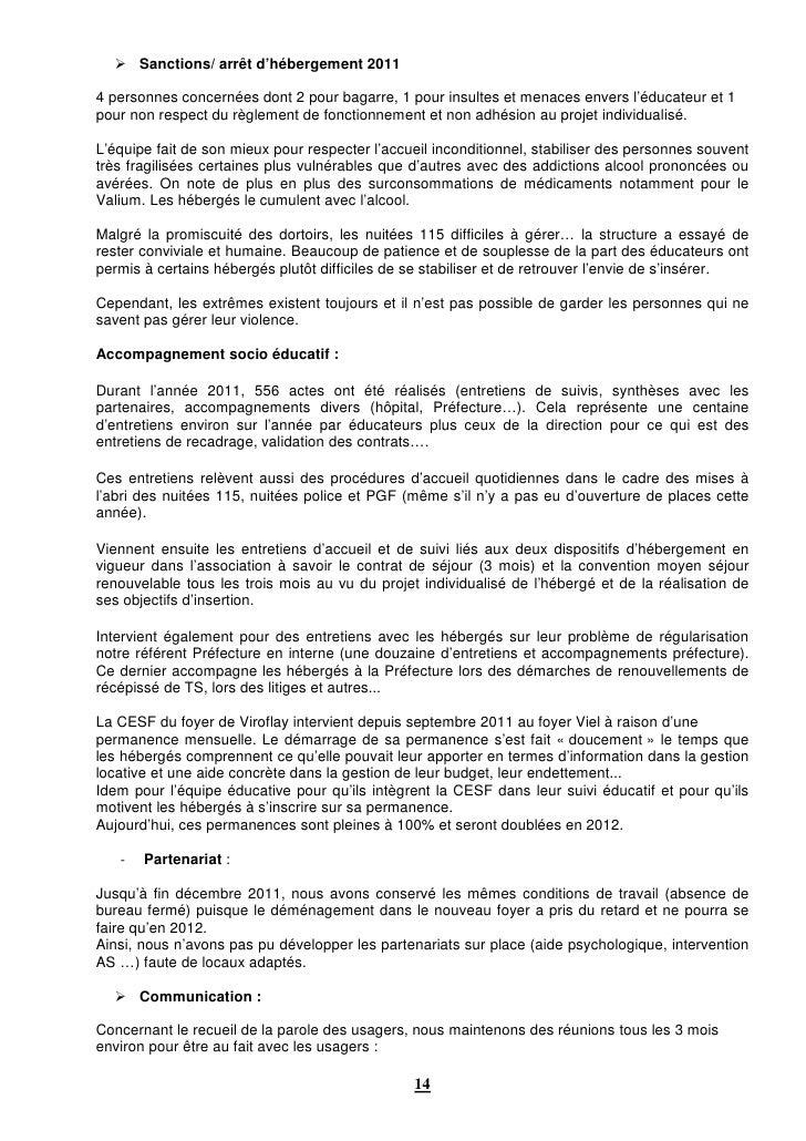 Sanctions/ arrêt d'hébergement 20114 personnes concernées dont 2 pour bagarre, 1 pour insultes et menaces envers l'éducate...