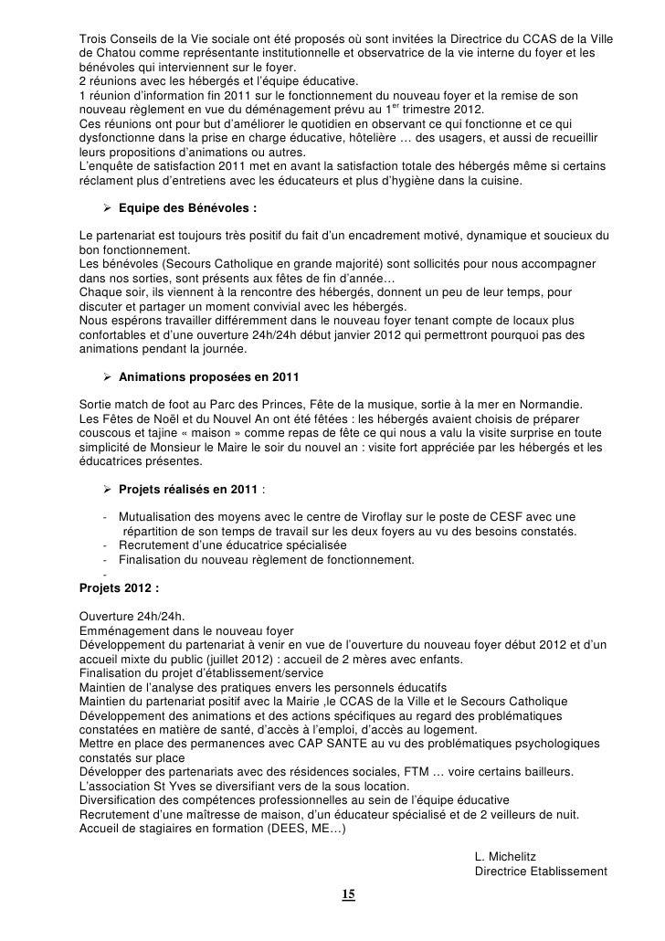 Trois Conseils de la Vie sociale ont été proposés où sont invitées la Directrice du CCAS de la Villede Chatou comme représ...