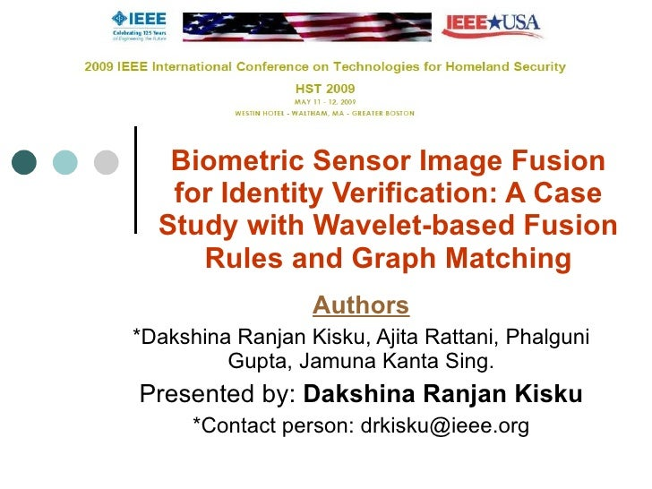 Biometric Sensor Image Fusion for Identity Verification: A Case Study with Wavelet-based Fusion Rules and Graph Matching A...