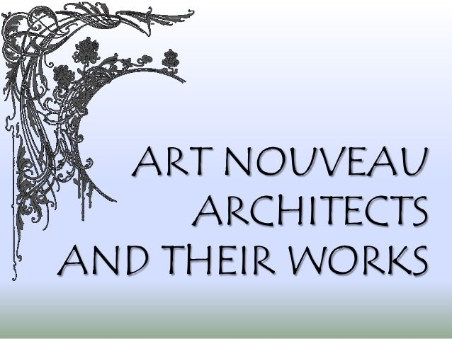 ART NOUVEAU ARCHITECTSAND THEIR WORKS