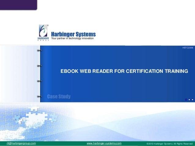 HSTC2306                         EBOOK WEB READER FOR CERTIFICATION TRAININGrfi@harbingergroup.com           www.harbinger...