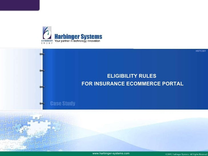 HSTC301<br />ELIGIBILITY RULES <br />FOR INSURANCE ECOMMERCE PORTAL<br />www.harbinger-systems.com<br />