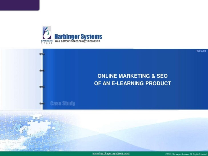 HSTC702<br />ONLINE MARKETING & SEO<br />OF AN E-LEARNING PRODUCT<br />www.harbinger-systems.com<br />