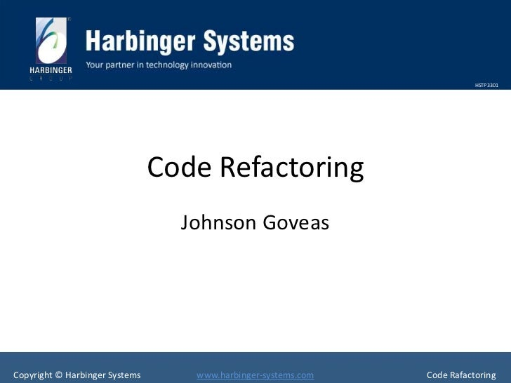 HSTP3301                                Code Refactoring                                  Johnson GoveasCopyright © Harbin...