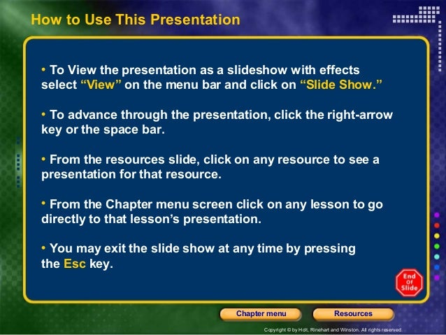 Copyright © by Holt, Rinehart and Winston. All rights reserved. ResourcesChapter menu How to Use This Presentation • To Vi...