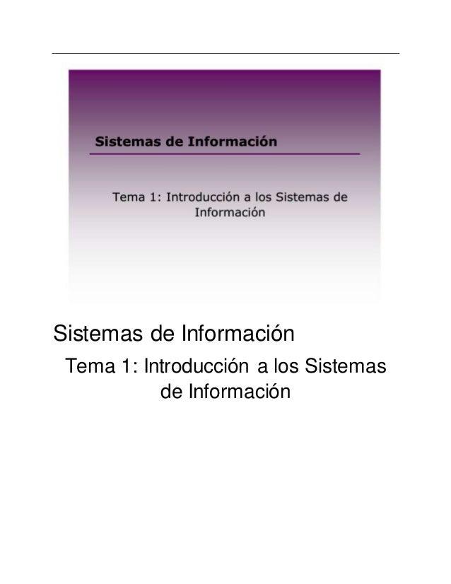 Sistemas de Información  Tema 1: Introducción a los Sistemas  de Información