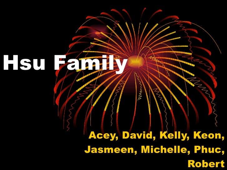 Hsu Family Acey, David, Kelly, Keon, Jasmeen, Michelle, Phuc, Robert