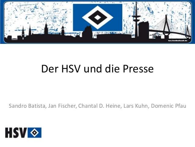 Der HSV und die Presse Sandro Batista, Jan Fischer, Chantal D. Heine, Lars Kuhn, Domenic Pfau