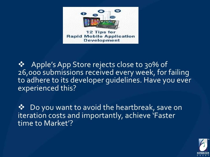  Apple's App Store rejects close to 30% of26,000 submissions received every week, for failingto adhere to its developer g...