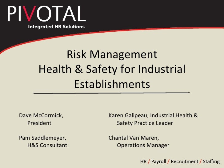 Risk Management Health & Safety for Industrial Establishments Dave McCormick,  President Karen Galipeau, Industrial Health...