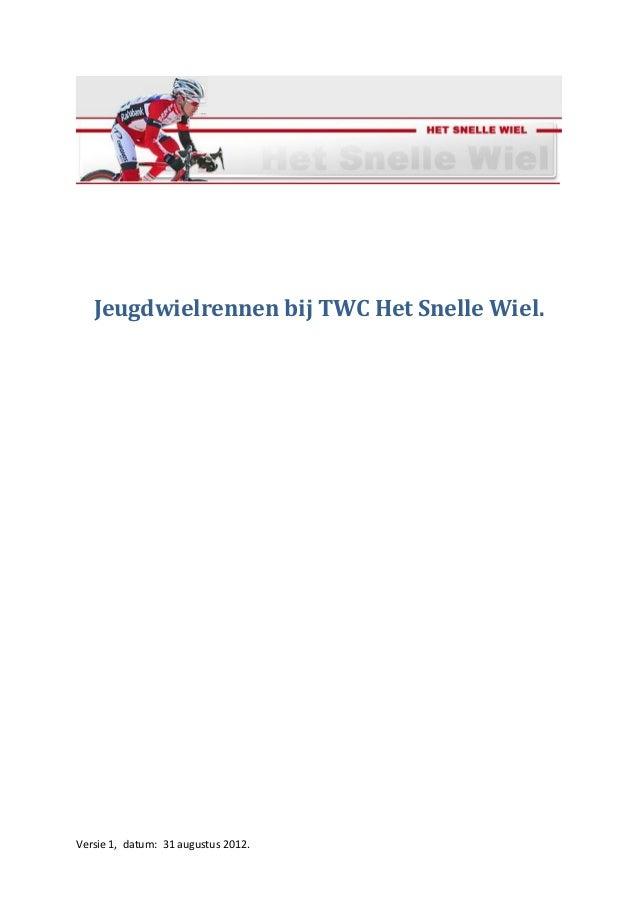 Jeugdwielrennen bij TWC Het Snelle Wiel.Versie 1, datum: 31 augustus 2012.