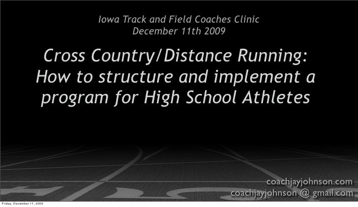 Iowa Track and Field Coaches Clinic                                    December 11th 2009                       Cross Coun...