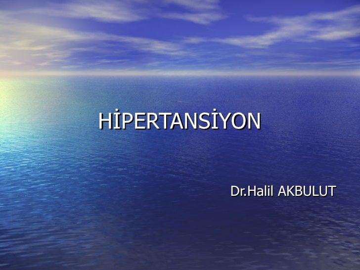 HİPERTANSİYON Dr.Halil AKBULUT
