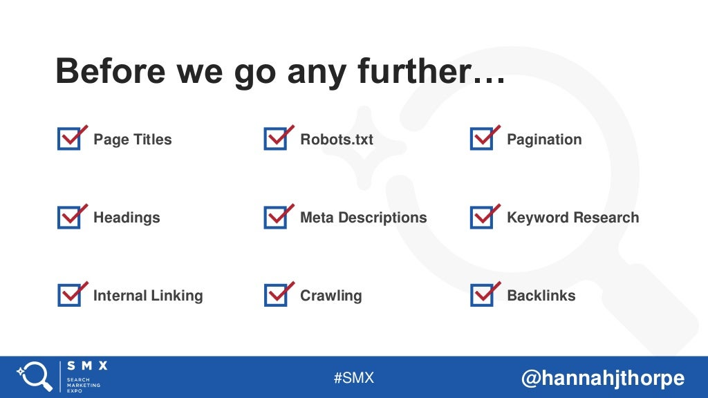 #SMX @hannahjthorpe Page Titles Robots.txt Pagination Headings Meta Descriptions Keyword Research Internal Linking Crawlin...