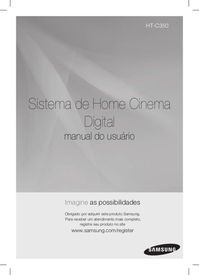 HT-C350  Sistema de Home Cinema Digital manual do usuário  Imagine as possibilidades Obrigado por adquirir este produto Sa...