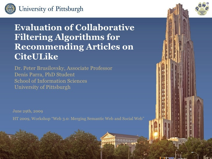 Evaluation of Collaborative Filtering Algorithms for Recommending Articles on CiteULike June 29th, 2009 HT 2009, Workshop ...