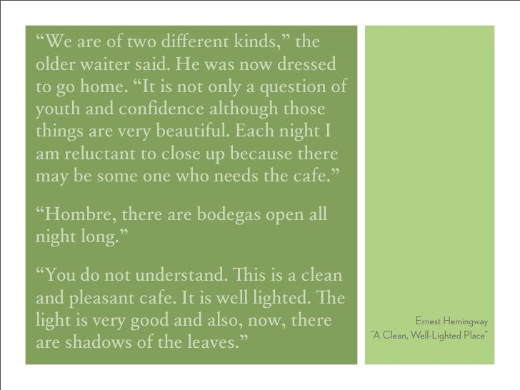 """""""We are of o different kinds,"""" the older waiter said. He was now dressed to go home. """"It is not only a question of youth an..."""
