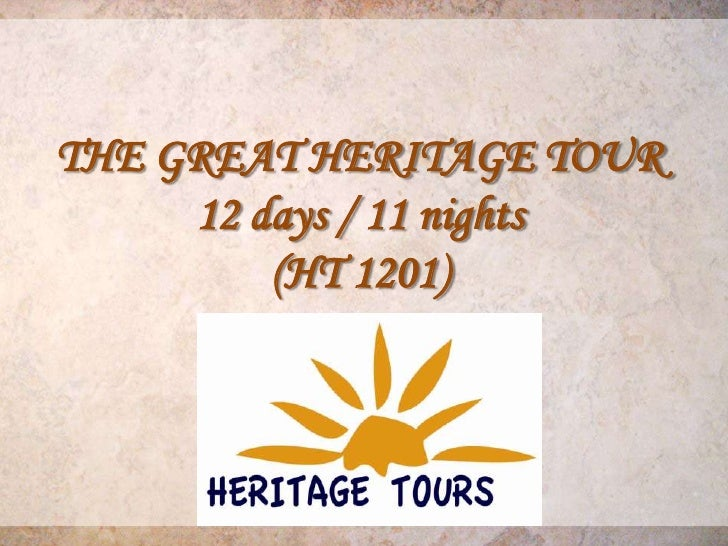 THE GREAT HERITAGE TOUR     12 days / 11 nights         (HT 1201)