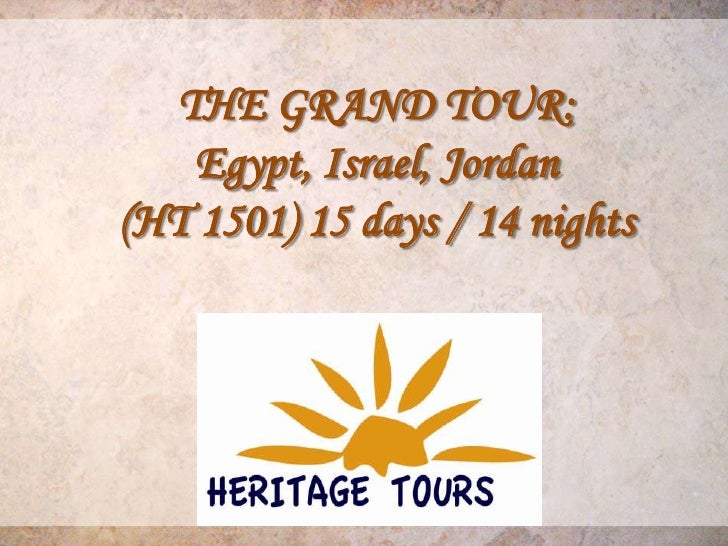 THE GRAND TOUR:    Egypt, Israel, Jordan(HT 1501) 15 days / 14 nights