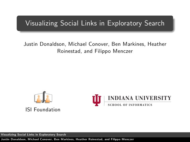 Visualizing Social Links in Exploratory Search                 Justin Donaldson, Michael Conover, Ben Markines, Heather   ...