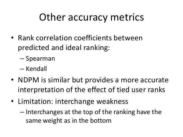 Non accuracy metrics: Coverage  •User coverage  •Catalog/item coverage  –Simple ratio [Ge et al, 2010]  –Based on Gini's i...