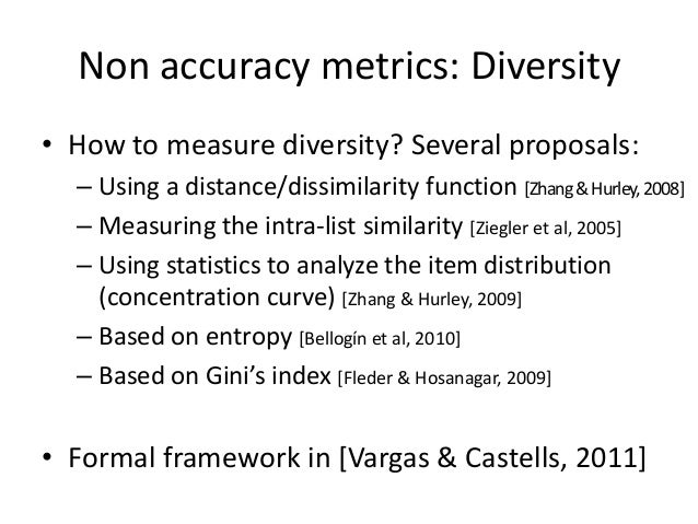 Non accuracy metrics: Novelty  •Novel recommendations: items the user did not know prior to the recommendation  •Directly ...