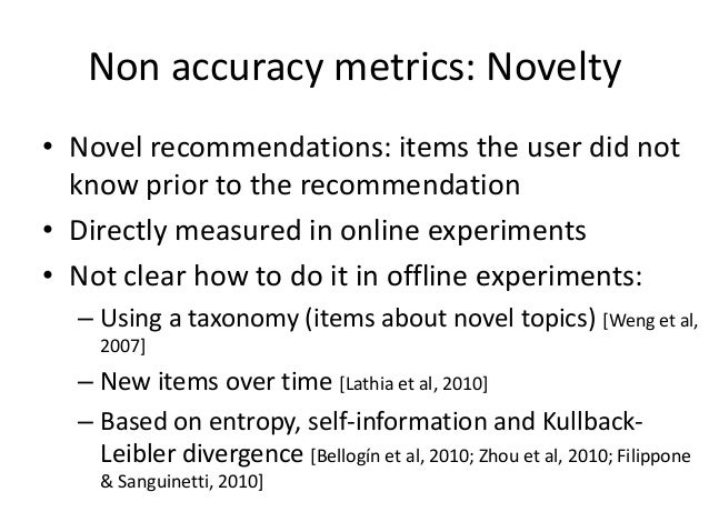 Recommender Systems Evaluation: Summary  •Usually, evaluation seen as a black box  •Mostly focused on metrics  –Especially...
