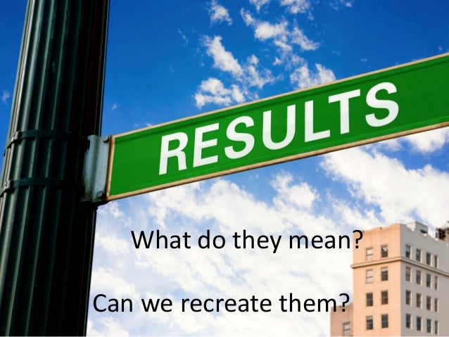 Replicability  •Why do we need to replicate?