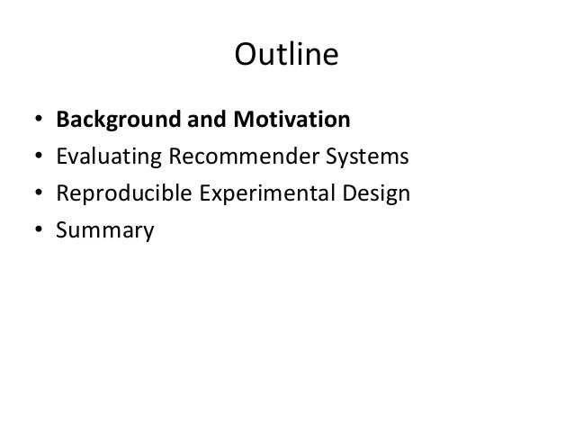 Background  •A recommender system aims to find and suggest items of likely interest based on the users' preferences