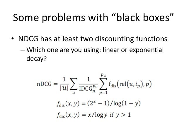 """Some problems with """"black boxes""""  •How do you select the candidate items to be ranked?  Solid triangle represents the targ..."""