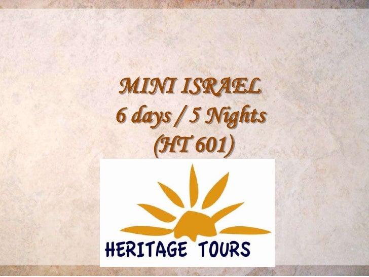 MINI ISRAEL6 days / 5 Nights    (HT 601)