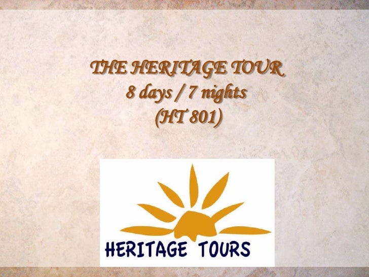 THE HERITAGE TOUR   8 days / 7 nights       (HT 801)