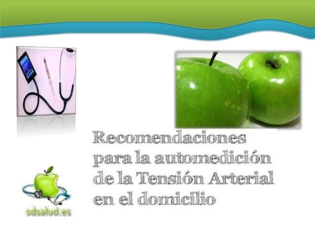 Recomendaciones sobre automediciones de tensión arterial            • Las automediciones de tensión              arterial ...