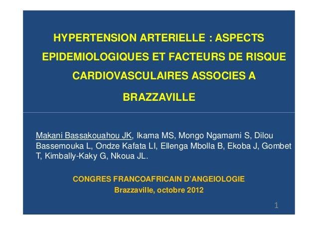 HYPERTENSION ARTERIELLE : ASPECTS EPIDEMIOLOGIQUES ET FACTEURS DE RISQUE         CARDIOVASCULAIRES ASSOCIES A             ...