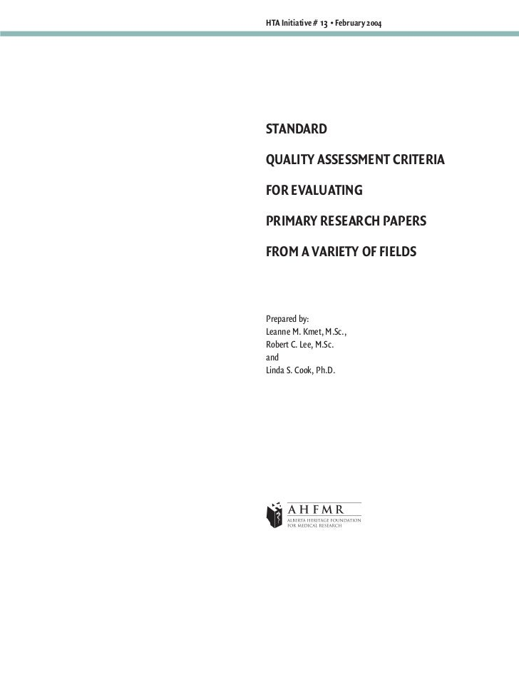 HTA Initiative # 13 • February 2004STANDARDQUALITY ASSESSMENT CRITERIAFOR EVALUATINGPRIMARY RESEARCH PAPERSFROM A VARIETY ...