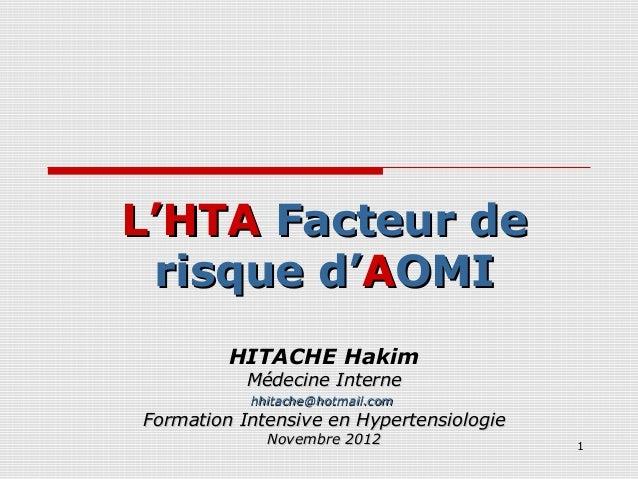 1 L'HTAL'HTA Facteur deFacteur de risque d'risque d'AAOMIOMI HITACHE Hakim Médecine InterneMédecine Interne hhitachehhitac...